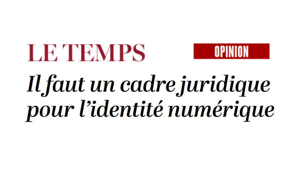 "C4DT's academic director on e-ID in ""Le Temps"" daily newspaper"