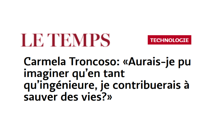 """Prof. Carmela Troncoso interviewed by """"Le Temps"""" on her contribution to the SwissCovid app"""